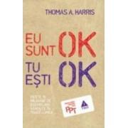 Eu sunt ok tu esti ok - Thomas A. Harris