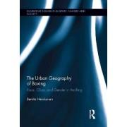 The Urban Geography of Boxing by Benita Heiskanen