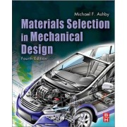 Materials Selection in Mechanical Design by Michael F. Ashby