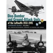 Dive Bomber and Ground Attack Units of the Luftwaffe 1933-45: v. 2 by Henry L. de Zeng IV