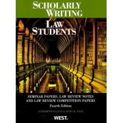 Scholarly Writing for Law Students, Seminar Papers, Law Review Notes and Law Review Competition Papers by Elizabeth Fajans