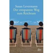 Der entspannte Weg zum Reichtum by Susan Levermann