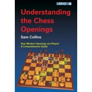 Understanding the Chess Openings by Sam Collins