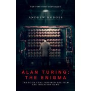 The Alan Turing, the Enigma by Andrew Hodges