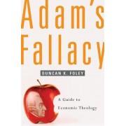 Adam's Fallacy by Duncan K. Foley