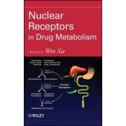Nuclear Receptors in Drug Metabolism by Wen Xie