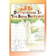Differences in the Same Backyard by Adero-Zaire R Green