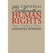 The Universal Declaration of Human Rights by Johannes Morsink