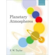 Planetary Atmospheres by F. W. Taylor