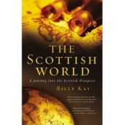 The Scottish World by Billy Kay