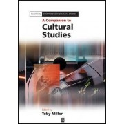 A Companion to Cultural Studies by Toby Miller