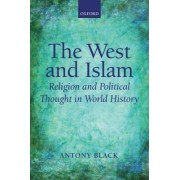 The West and Islam by Professor Emeritus in the History of Political Thought School of Humanities Antony Black