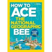 How to Ace the National Geographic Bee, Official Study Guide, Fifth Edition by National Geographic Kids