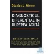 Diagnosticul diferential in durerea acuta - Stanley L. Wiener