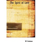 The Spirit of Love by W Graham