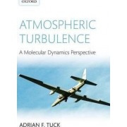 Atmospheric Turbulence by Adrian F. Tuck