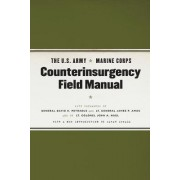 The U.S. Army/Marine Corps Counterinsurgency Field Manual by U.S. Army/Marine Corps