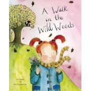 A Walk in the Wild Woods by Jim Coplestone