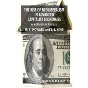 The Rise of Neoliberalism in Advanced Capitalist Economies by Michael Howard