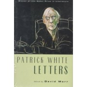 Patrick White Letters by David Marr