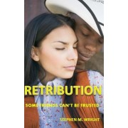 Retribution: Some Friends Can't Be Trusted