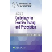 ACSM's Guidelines for Exercise Testing and Prescription by American College of Sports Medicine