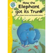 How the Elephant Got Its Trunk by Robert James