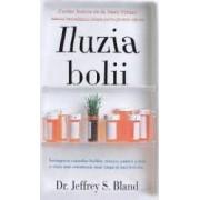 Iluzia bolii - Jeffrey S. Bland