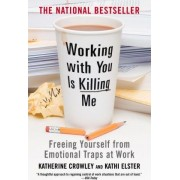 Working with You is Killing Me by Katherine Crowley