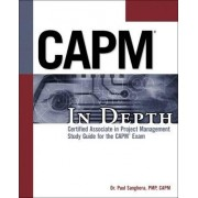 CAPM in Depth: Certified Associate in Project Management Study Guide for the CAPM Exam by Paul Sanghera