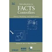 Introduction to FACTS Controllers by Kalyan K. Sen