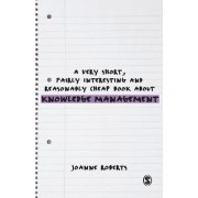 A Very Short, Fairly Interesting and Reasonably Cheap Book About Knowledge Management by Joanne Roberts