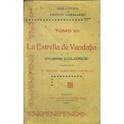 Obras Completas, Tomo Vii : La Estrella De Vandalia, Pobre Dolores