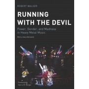 Running with the Devil: Power, Gender, and Madness in Heavy Metal Music, Paperback