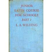 Junior Latin Course For Schools, Part I