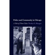 Police and Community in Chicago by Wesley G. Skogan