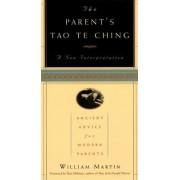 The Parents Tao Te Ching: Ancient Advice for Modern Parents