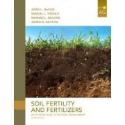 Soil Fertility and Fertilizers by John L. Havlin