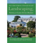 How to Open and Operate a Financially Successful Landscaping, Nursery or Lawn Service Business by Lynn Wasnak