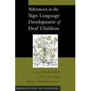 Advances in the Sign Language Development of Deaf Children by Brenda Schick