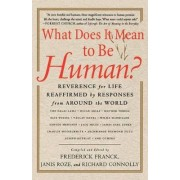 What Does It Mean to Be Human? by Frederick Franck