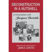Deconstruction in a Nutshell by John D. Caputo