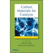 Carbon Materials for Catalysis by Philippe Serp