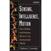 Sensing, Intelligence Motion by Vladimir Lumelsky