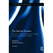 The Neurotic Paradox, Vol 2: Progress in Understanding and Treating Anxiety and Related Disorders, Volume 2