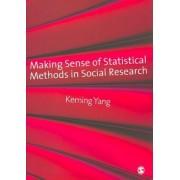 Making Sense of Statistical Methods in Social Research by Keming Yang