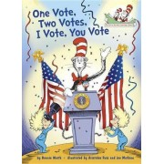 One Vote, Two Votes, I Vote, You Vote by Bonnie Worth
