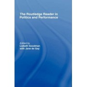 The Routledge Reader in Politics and Performance by Lizbeth Goodman