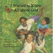 I Wanted to Know All About God by Virginia Kroll