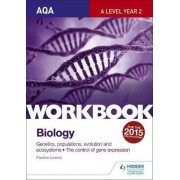AQA A Level Year 2 Biology Workbook: Genetics, Populations, Evolution and Ecosystems: The Control of Gene Expression: Workbook 4 by Pauline Lowrie